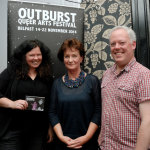 (L-R) Outburst Creative Director, Ruth McCarthy, Arts Council of Northern Ireland Chief Executive, Roisin McDonough and Outburst Chairperson, Cian Smyth.